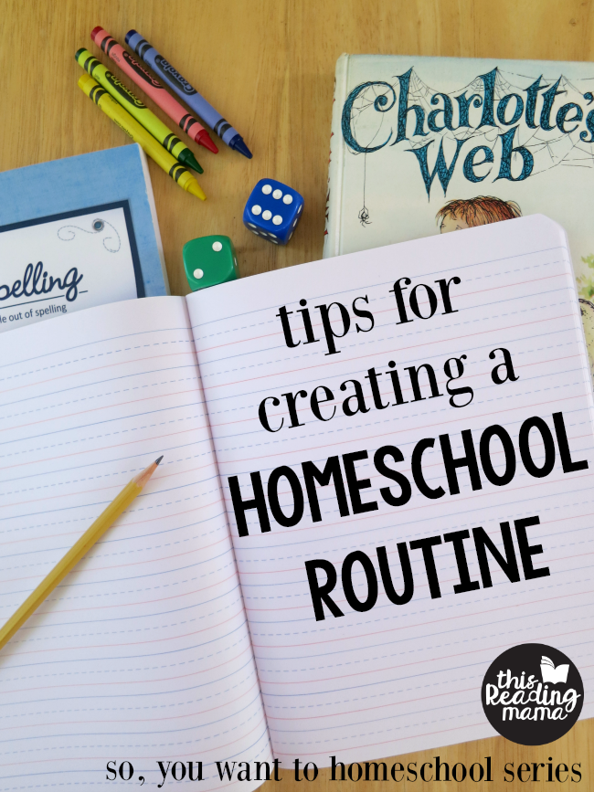Tips for Creating a Homeschool Routine - This Reading Mama