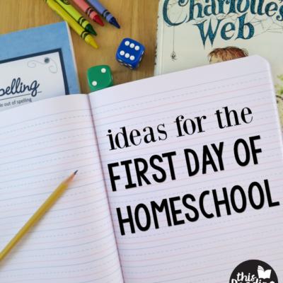 10 First Day of Homeschool Ideas