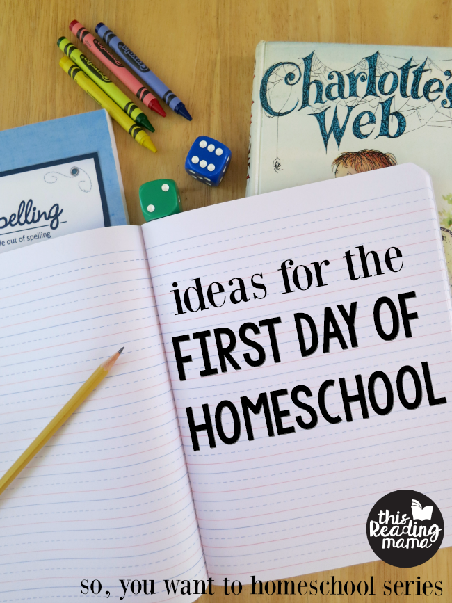 10 First Day of Homeschool Ideas - This Reading Mama