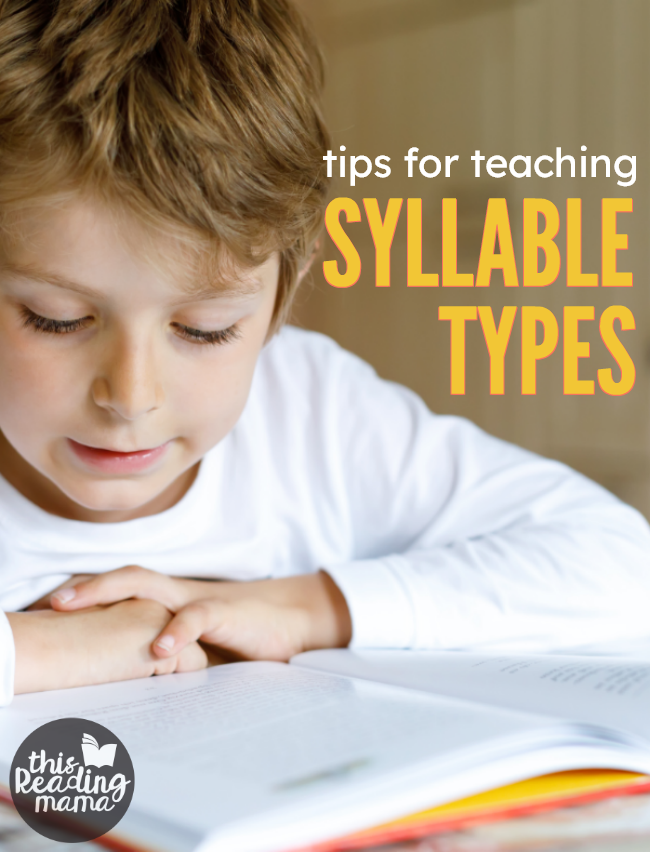 Tips for Teaching Syllable Types - This Reading Mama