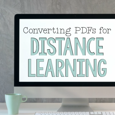 Convert PDFs for Distance Learning