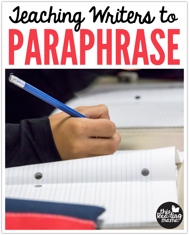 Teaching Writers to Paraphrase - This Reading Mama
