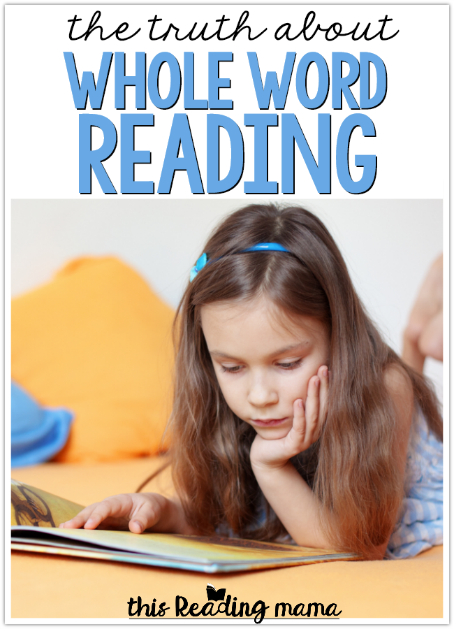 The Truth About Whole Word Reading - This Reading Mama