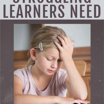 4 Things Struggling Learners Need from You