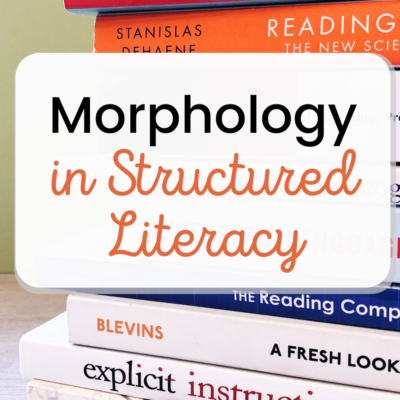 Morphology in Structured Literacy
