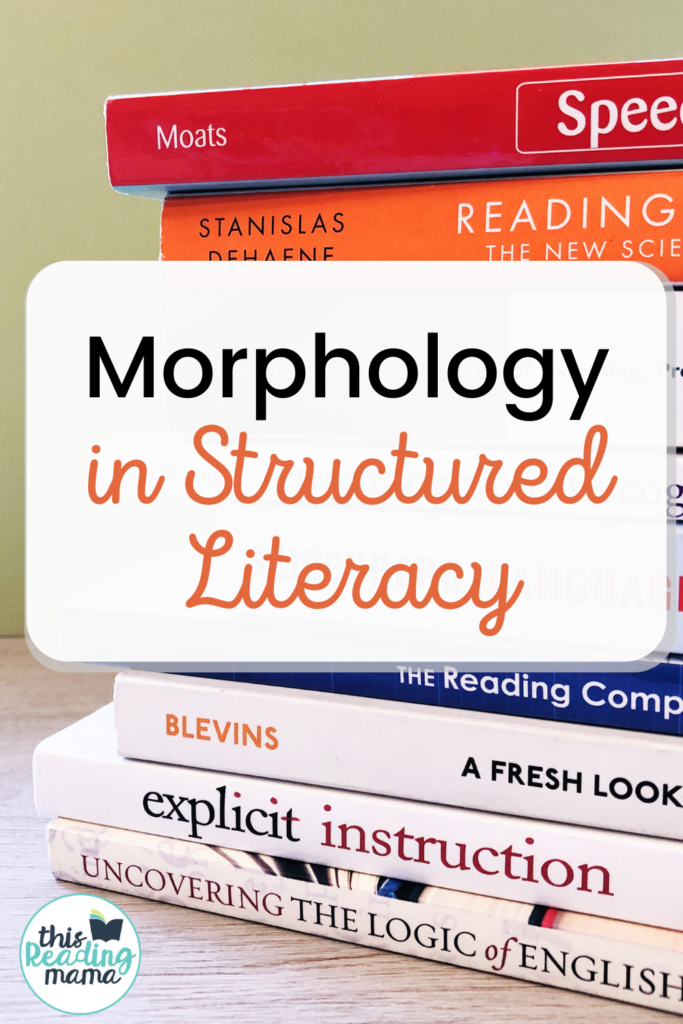 Morphology within Structured Literacy - This Reading Mama