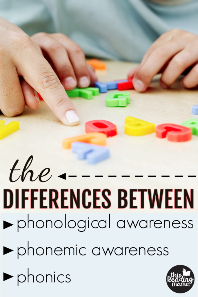 The Differences Between Phonological Awareness, Phonemic Awareness, and Phonics - This Reading Mama